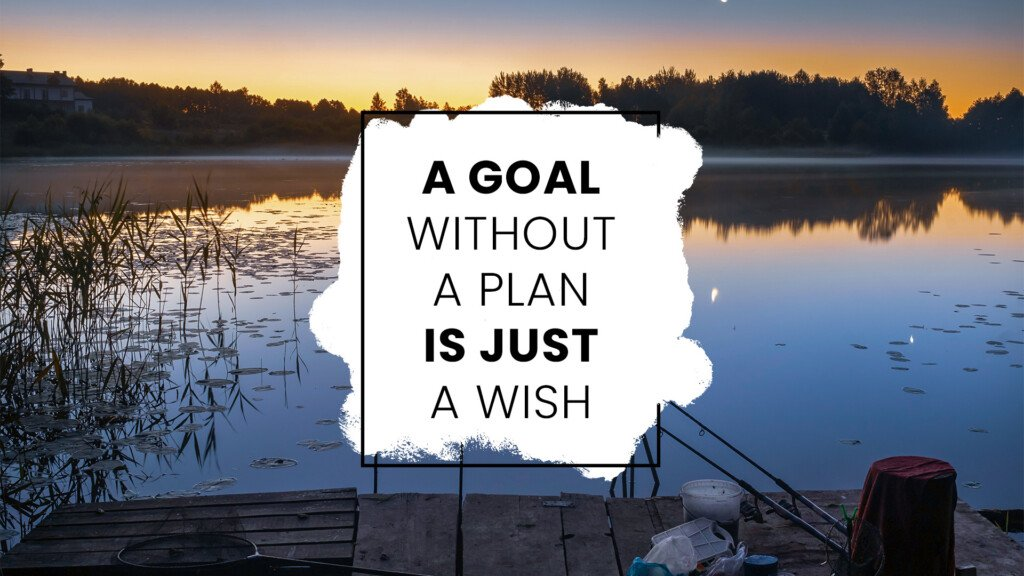 a goal without a plan is just a wish quote fishingrefined